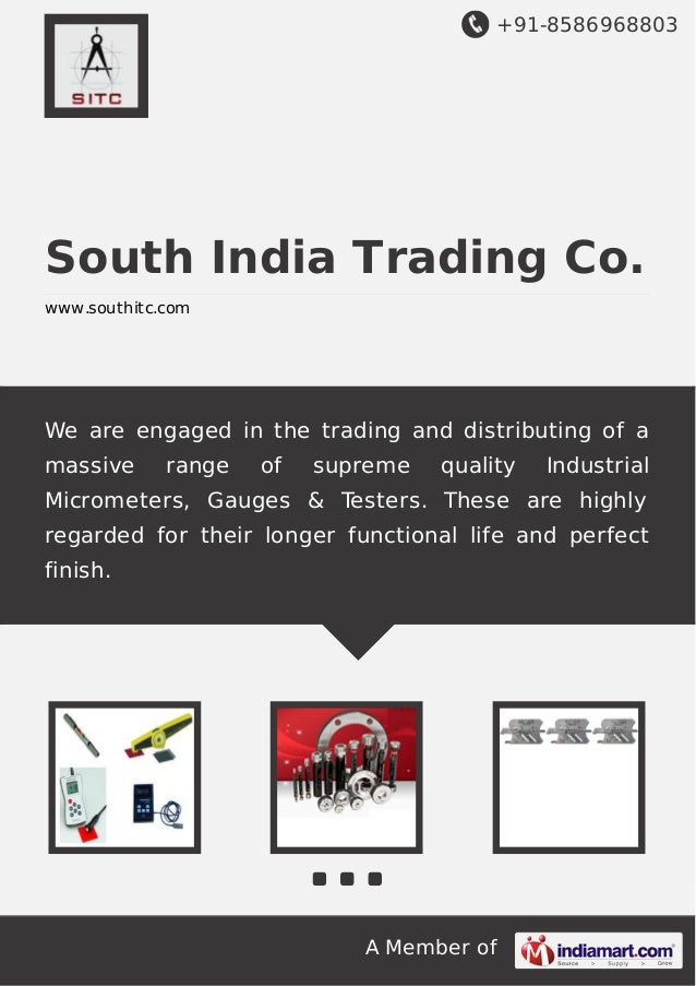 +91-8586968803  South India Trading Co. www.southitc.com  We are engaged in the trading and distributing of a massive  ran...