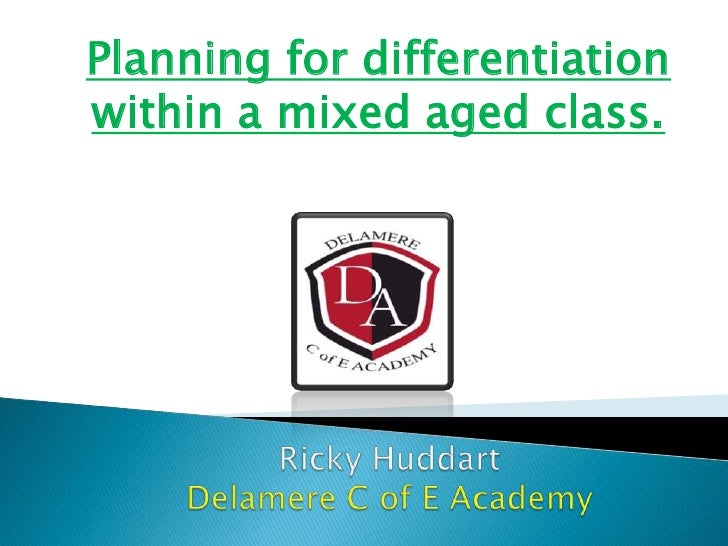 Planning for differentiationwithin a mixed aged class.