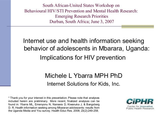 Internet use and health information seeking behavior of adolescents in Mbarara, Uganda: Implications for HIV prevention