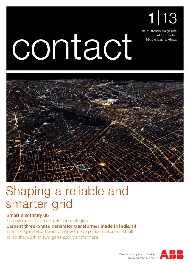 The customer magazineof ABB in India,Middle East & Africa1|13contactSmart electricity 06The evolution of smart grid techno...