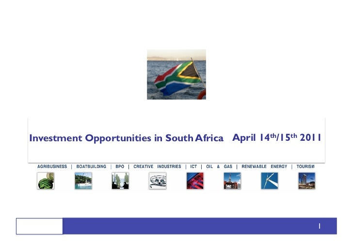 Investment Opportunities in South Africa April 14th/15th 2011                                                            1