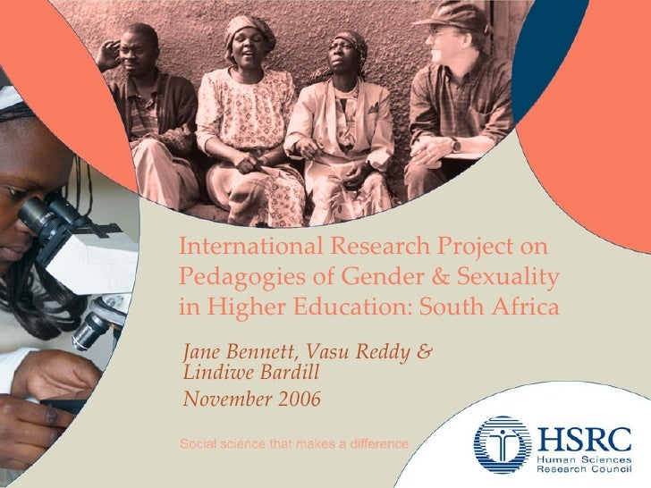 International Research Project on Pedagogies of Gender & Sexuality in Higher Education: South Africa Jane Bennett, Vasu Re...
