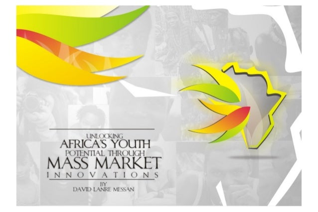Unlocking Africa's Youth Potentials through Mass Market Innovations
