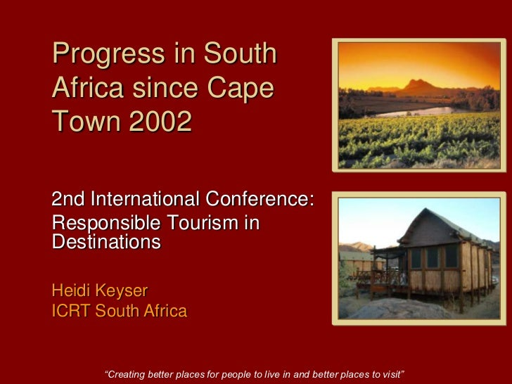 """""""Creating better places for people to live in and better places to visit""""<br />Progress in South Africa since Cape Town 20..."""