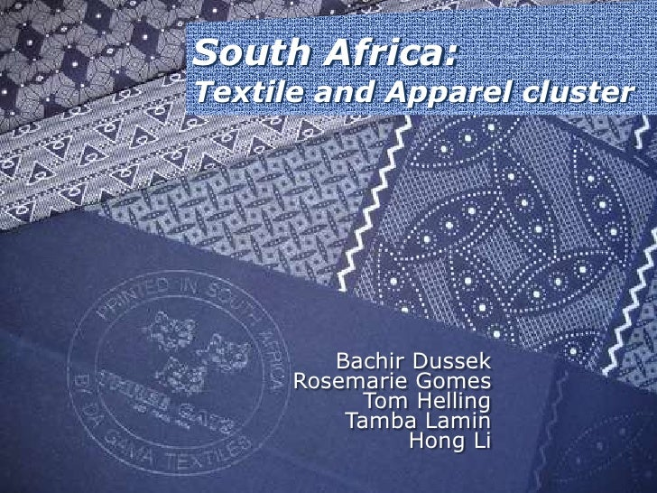South Africa: Textile and Apparel cluster<br />Bachir Dussek<br />Rosemarie Gomes<br />Tom Helling<br />Tamba Lamin Hong L...