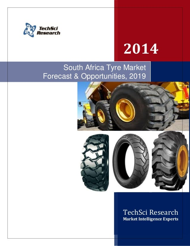 2014 TechSci Research Market Intelligence Experts South Africa Tyre Market Forecast & Opportunities, 2019