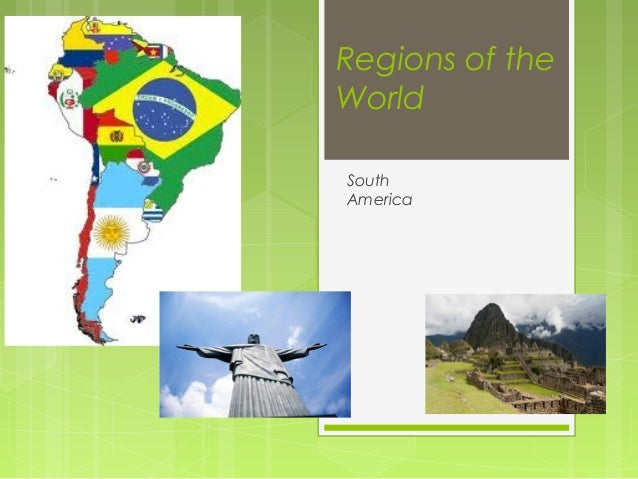 Regions of the World South America
