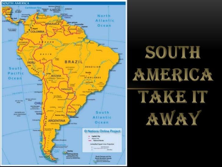 SOUTH AMERICA<br />TAKE IT AWAY<br />