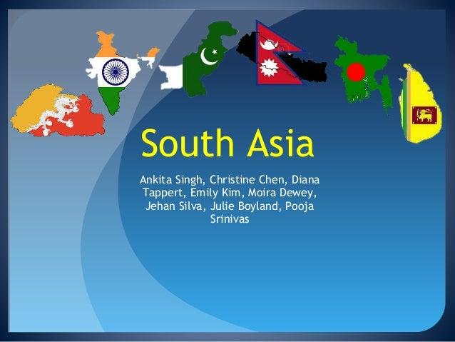 South AsiaAnkita Singh, Christine Chen, DianaTappert, Emily Kim, Moira Dewey, Jehan Silva, Julie Boyland, Pooja           ...