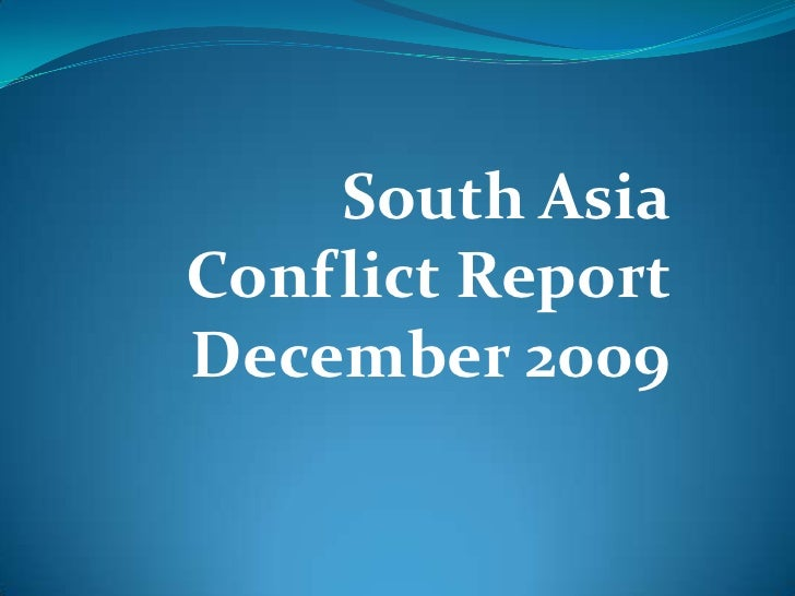 South Asia Conflict Report