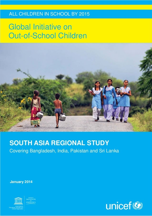 ALL CHILDREN IN SCHOOL BY 2015  Global Initiative on Out-of-School Children  SOUTH ASIA REGIONAL STUDY Covering Bangladesh...