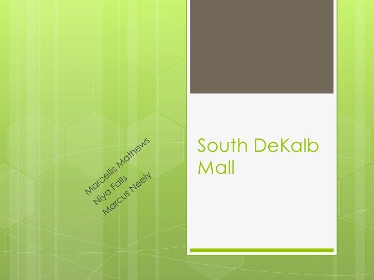 Marcellis Mathews<br />Niya Falls<br />Marcus Neely<br />South DeKalb Mall<br />
