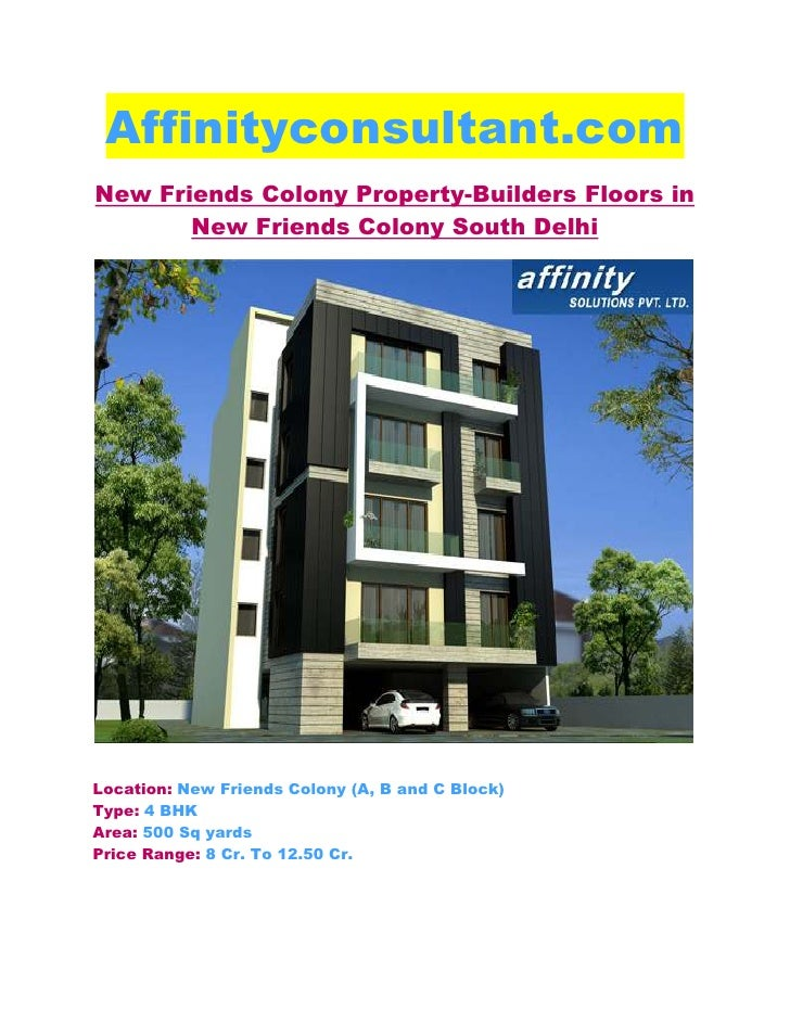Affinityconsultant.comNew Friends Colony Property-Builders Floors in       New Friends Colony South DelhiLocation: New Fri...