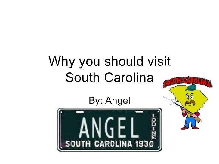 Why you should visit South Carolina By: Angel
