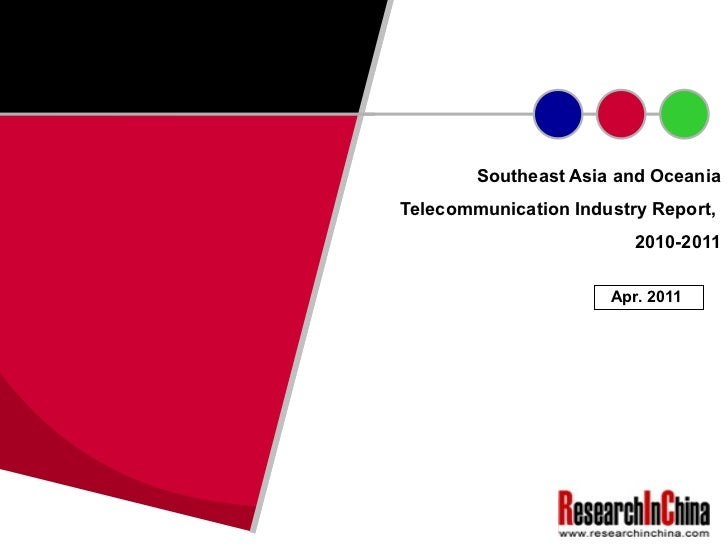 Southeast Asia and Oceania Telecommunication Industry Report,  2010-2011 Apr. 2011