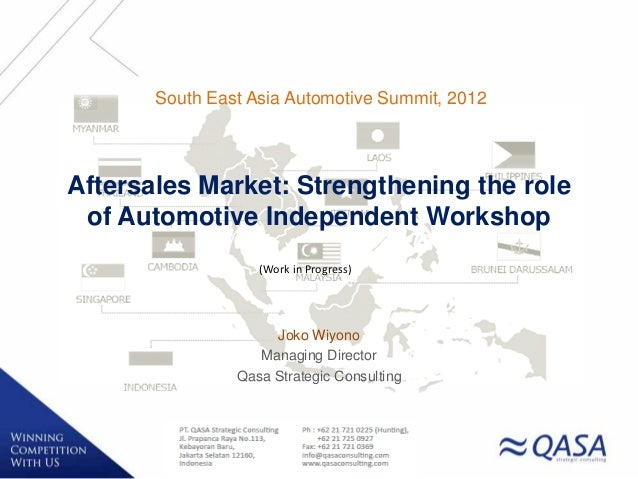 South East Asia Automotive Summit, 2012Aftersales Market: Strengthening the role of Automotive Independent Workshop       ...