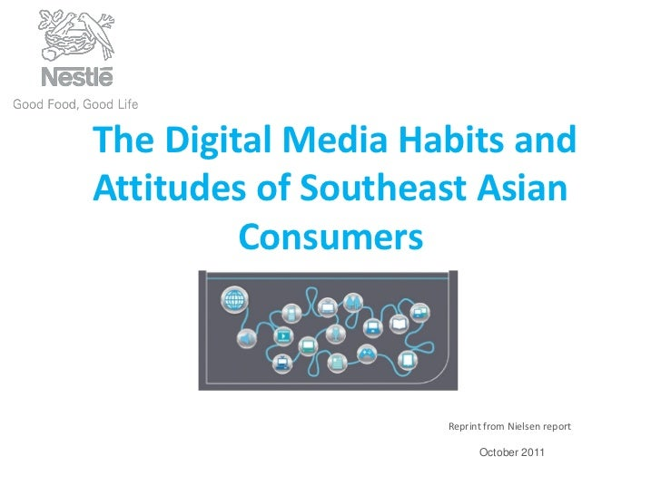 The Digital Media Habits andAttitudes of Southeast Asian         Consumers                    Reprint from Nielsen report ...