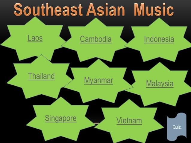 south east asian music for grade Southeast asian music grade 8 first quarter 1 laos cambodia thailand singapore indonesia vietnam malaysia quiz myanmar 2.