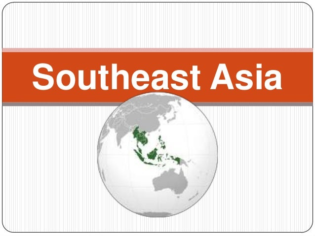 Southeast asia powerpoint.