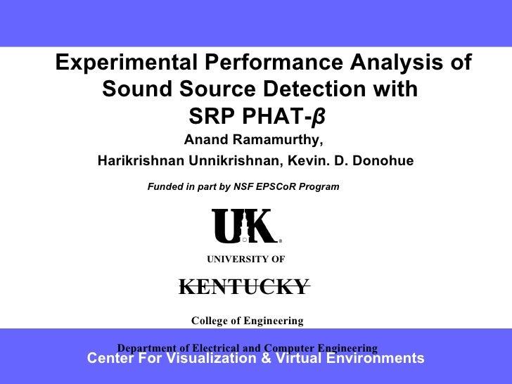 Experimental Performance Analysis of Sound Source Detection with SRP PHAT- β   Anand Ramamurthy, Harikrishnan Unnikrishn...