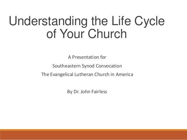 Southeastern Synod ELCA Life Cycle Presentation