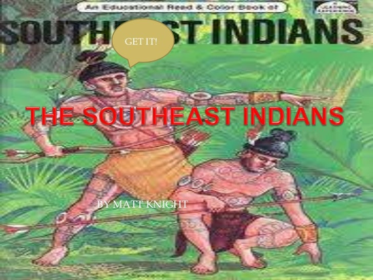 THE SOUTHEAST INDIANS<br />GET IT!<br />BY MATT KNIGHT<br />