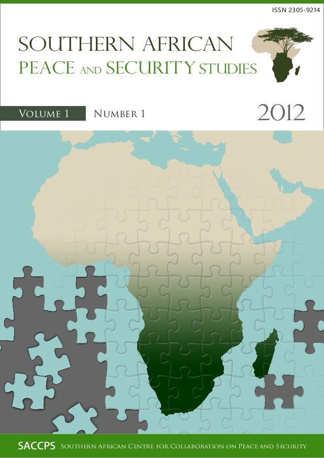 Peace and Security Studies Southern African 2012Volume 1 Number 1 ISSN 2305-9214 SACCPS Southern African Centre for Collab...