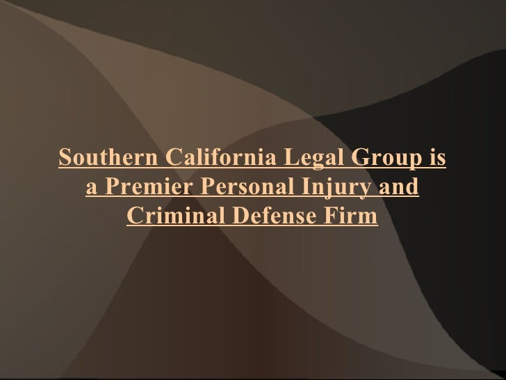 Southern California Legal Group is a Premier Personal Injury and Criminal Defense Firm