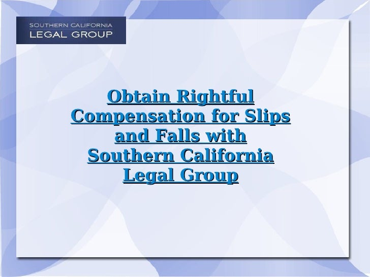 Obtain Rightful Compensation for Slips and Falls with Southern California Legal Group