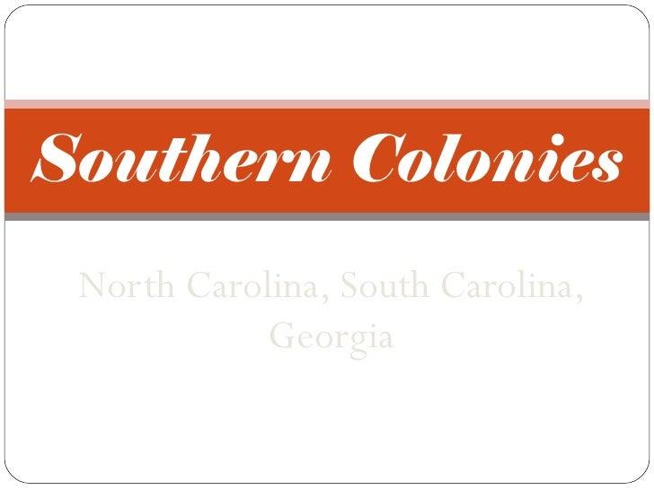 North Carolina, South Carolina, Georgia Southern Colonies