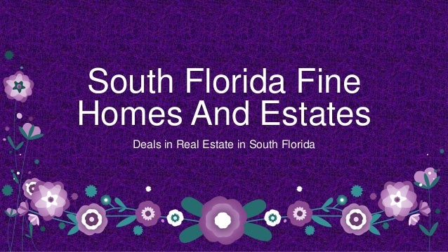 South Florida Fine Homes And Estates Deals in Real Estate in South Florida