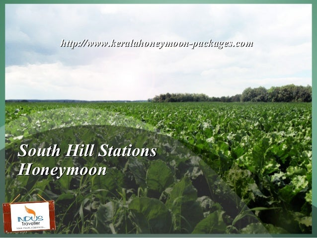 http://www.keralahoneymoon-packages.comSouth Hill StationsHoneymoon