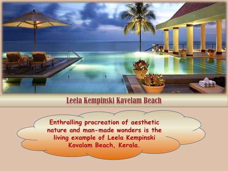 Leela Kempinski Kavelam Beach Enthralling procreation of aestheticnature and man-made wonders is the  living example of Le...