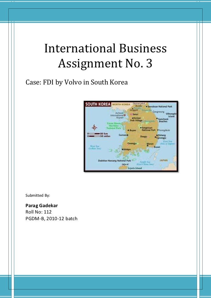 International Business Assignment No. 3Case: FDI by Volvo in South Korea                                                  ...