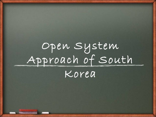 Open SystemApproach of South      Korea