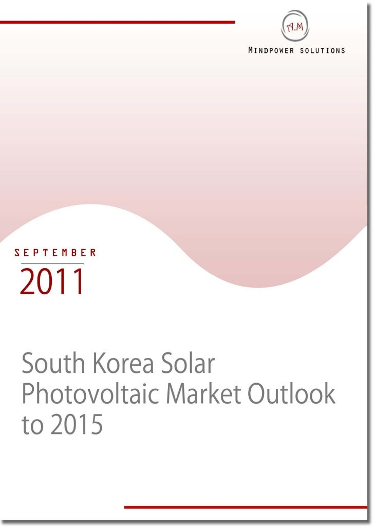TABLE OF CONTENTS1.     South Korea Solar Photovoltaic (PV) Market Introduction2.     South Korea Solar Feed-in Tariffs Pr...