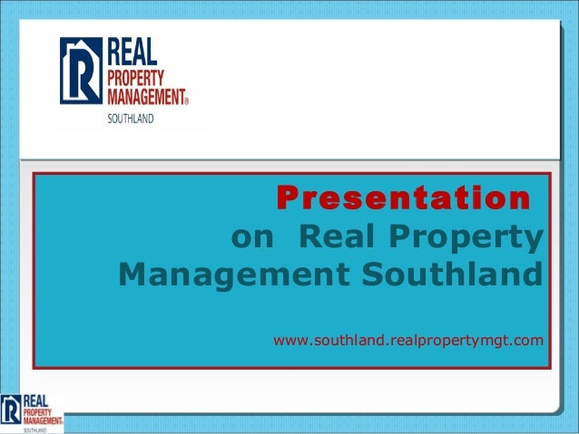 Presentation     on Real PropertyManagement Southland       www.southland.realpropertymgt.com