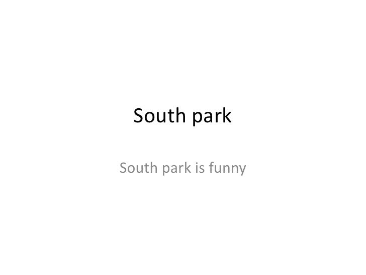 South park<br />South park is funny<br />