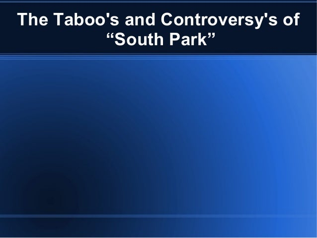 "The Taboo's and Controversy's of ""South Park"""