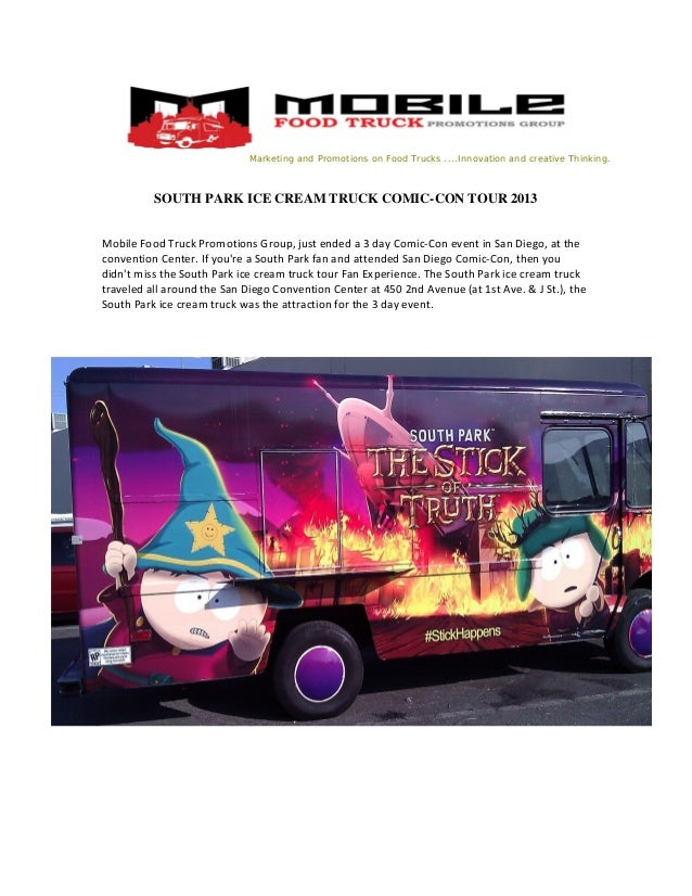 Marketing and Promotions on Food Trucks ....Innovation and creative Thinking. SOUTH PARK ICE CREAM TRUCK COMIC-CON TOUR 20...