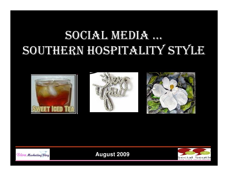 SOCIAL MEDIA … SOUTHERN HOSPITALITY STYLE               August 2009