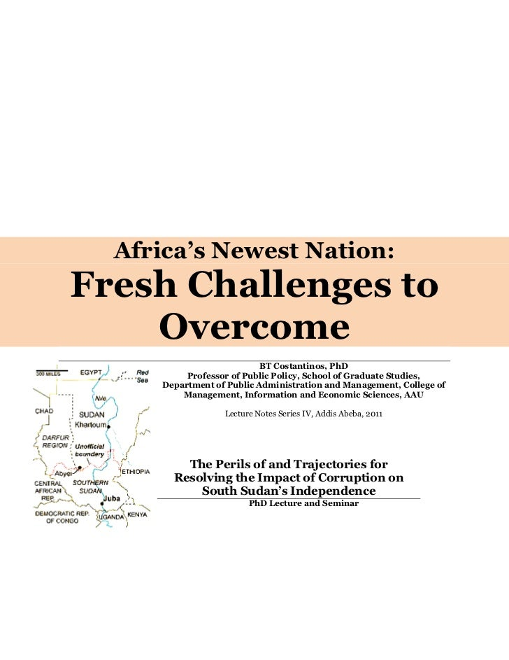 Africa's Newest Nation:Fresh Challenges to    Overcome                           BT Costantinos, PhD          Professor of...