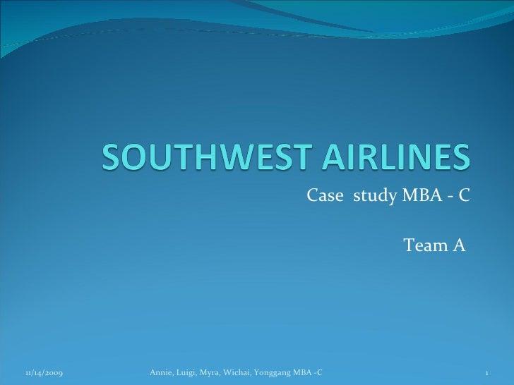Case  study MBA - C Team A  11/14/2009 Annie, Luigi, Myra, Wichai, Yonggang MBA -C