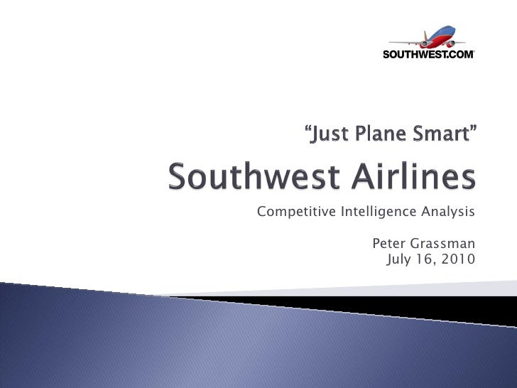 """Just Plane Smart""   Competitive Intelligence Analysis                   Peter Grassman                    July 16, 2010"