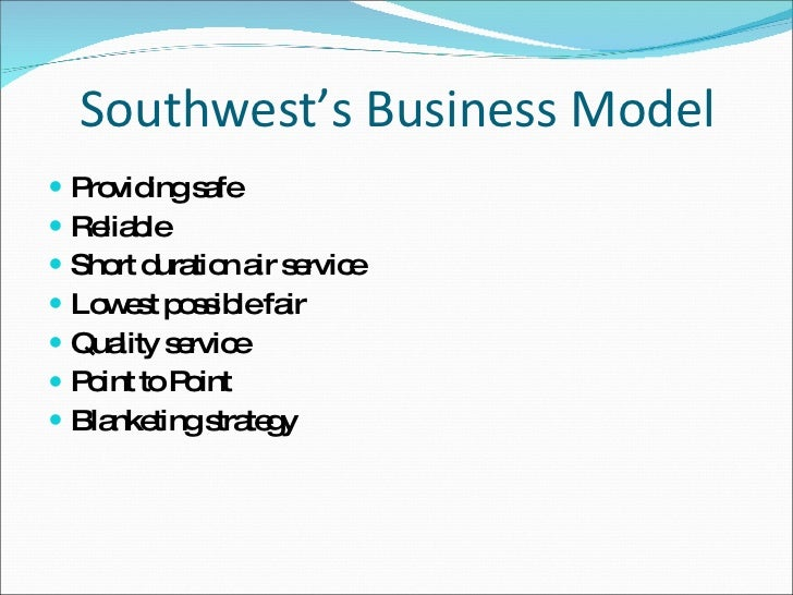 southwest airlines understanding business strategy and An economic downturn can quickly expose the shortcomings of your business strategy stress-test your strategy: employees of southwest airlines.