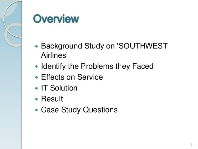 southwest airlines success a case study analysis -they hedge aggressively on fuel which allowed them to be profitable when other airlines were losing money, southwest have maintained a cost however even while being an epitome of success in 2013 a case study on southwest airlines.