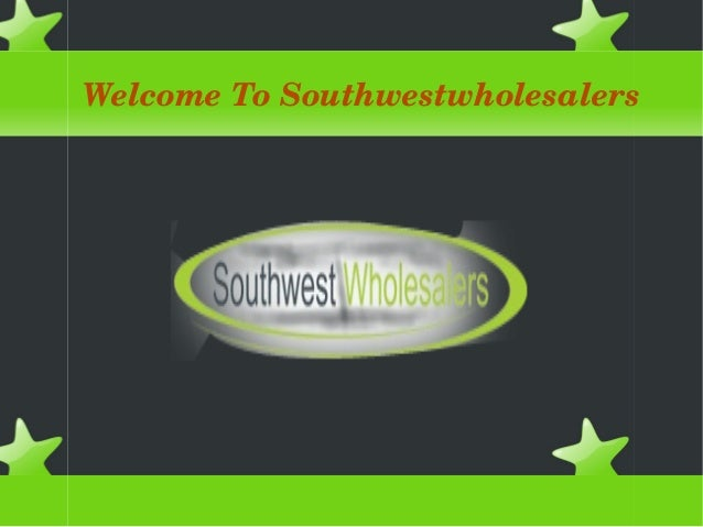 Welcome To Southwestwholesalers