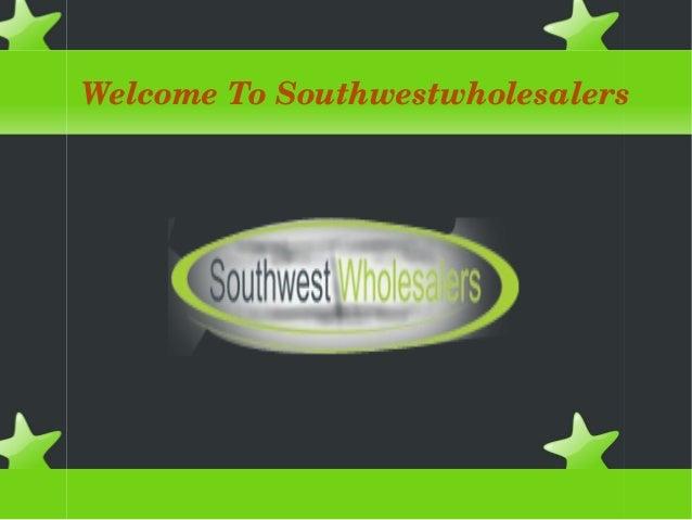 WelcomeToSouthwestwholesalers