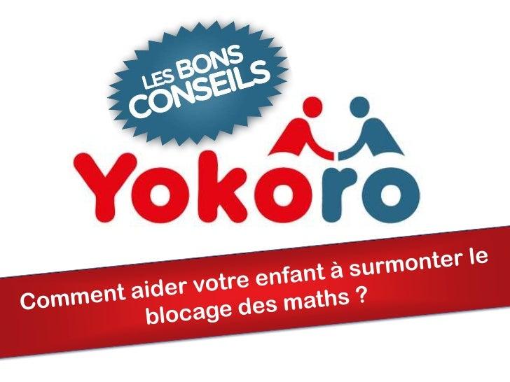 Comment aider votre enfant à surmonter le blocage des maths ? Yokoro.fr