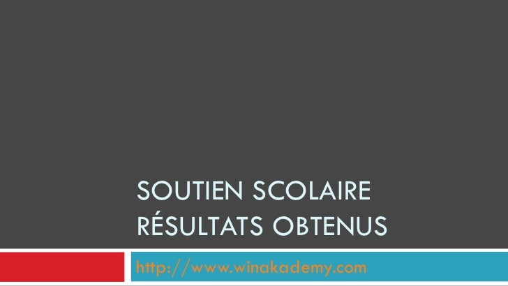SOUTIEN SCOLAIRE RÉSULTATS OBTENUS http://www.winakademy.com